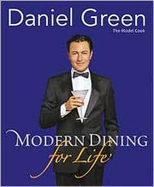 Modern Dining for Life de Daniel Green