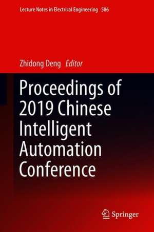 Proceedings of 2019 Chinese Intelligent Automation Conference de Zhidong Deng