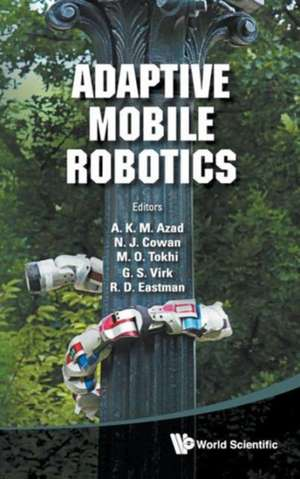 Adaptive Mobile Robotics - Proceedings of the 15th International Conference on Climbing and Walking Robots and the Support Technologies for Mobile Mac:  Theory and Empirical Evidence de ABUL K M AZAD