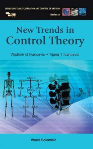 New Trends in Control Theory de Vladimir G. Ivancevic