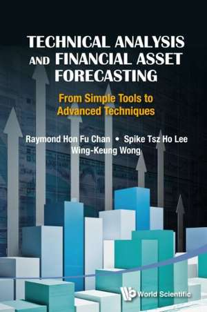 Technical Analysis and Financial Asset Forecasting de Raymond Hon-Fu Chan