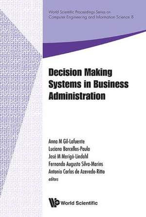 Decision Making Systems in Business Administration:  Proceedings of the MS'12 International Conference, Rio de Janeiro, Brazil, 10-13 December 2012 de Anna M. Gil Lafuente