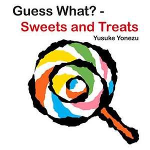 Guess What?--Sweets and Treats de Yusuke Yonezu