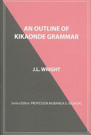 An Outline of Kikaonde Grammar de J. L. Wright