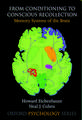 From Conditioning to Conscious Recollection: Memory systems of the brain