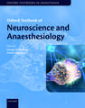 Oxford Textbook of Neuroscience and Anaesthesiology