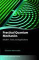 Practical Quantum Mechanics: Modern Tools and Applications