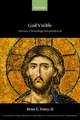God Visible: Patristic Christology Reconsidered