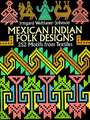 Mexican Indian Folk Designs:  200 Motifs from Textiles