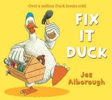 Alborough, J: Fix-It Duck