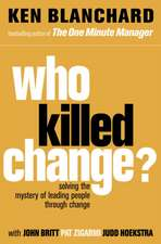 Blanchard, K: Who Killed Change?