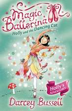Holly and the Dancing Cat (Magic Ballerina, Book 13):  The Dangerously Addictive Su Doku Puzzle