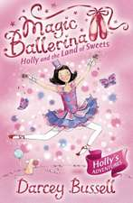 Holly and the Land of Sweets (Magic Ballerina, Book 18):  The Dangerously Addictive Su Doku Puzzle