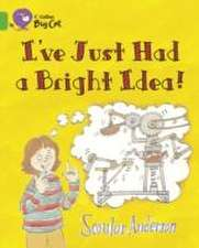 I've Just Had a Bright Idea!