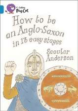 How to Be an Anglo Saxon in 13 Easy Stages