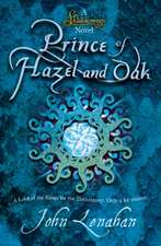 Prince of Hazel and Oak (Shadowmagic, Book 2):  A Natural History of the British and Irish Species