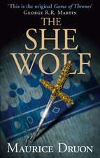 The She-Wolf (the Accursed Kings, Book 5):  The Story of 4AD