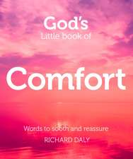 God S Little Book of Comfort:  Words to Soothe and Reassure