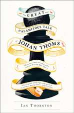 The Great and Calamitous Tale of Johan Thoms:  Local Discoveries for Great Escapes