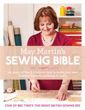 May Martin S Sewing Bible:  40 Years of Tips and Tricks