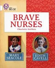 Brave Nurses:  White/Band 10