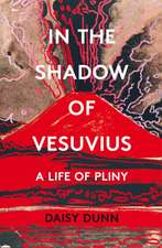 Dunn, D: In the Shadow of Vesuvius