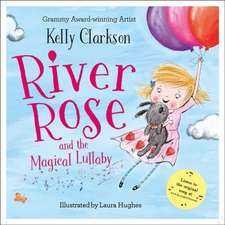 Clarkson, K: River Rose and the Magical Lullaby