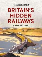 Times Britain's Hidden Railways