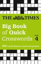The Times Big Book of Quick Crosswords Book 4