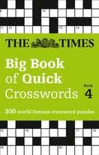 Times Big Book of Quick Crosswords Book 4