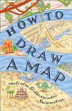 Swanston, M: How to Draw a Map