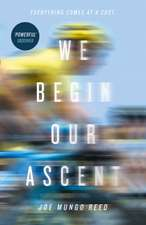 Reed, J: We Begin Our Ascent