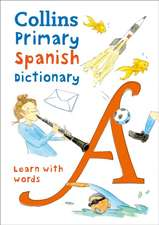 Collins Primary Spanish Dictionary: Get Started, for Ages 7-11