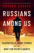 Corera, G: Russians Among Us