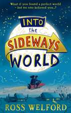 INTO THE SIDEWAYS WORLD