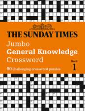 The Sunday Times Jumbo General Knowledge Crossword: 50 General Knowledge Crosswords