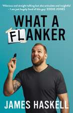 Haskell, J: What a Flanker