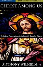 Christ Among Us: A Modern Presentation of the Catholic Faith for Adults, Sixth Edition
