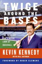 Twice Around the Bases: The Thinking Fan's Inside Look at Baseball