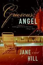 Grievous Angel: A Novel