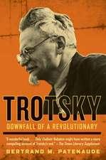 Trotsky: Downfall of a Revolutionary