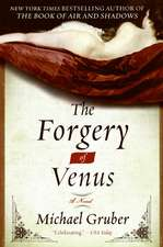 The Forgery of Venus: A Novel