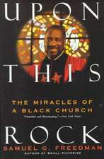 Upon This Rock: Miracles of a Black Church, The