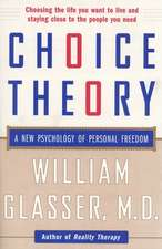 Choice Theory: A New Psychology of Personal Freedom