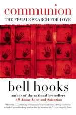 Communion: The Female Search for Love