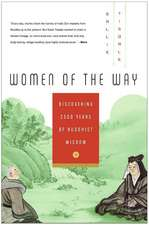 Women of the Way: Discovering 2,500 Years of Buddhist Wisdom
