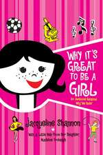Why It's Great to Be a Girl: 50 Awesome Reasons Why We Rule!