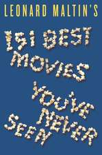 Leonard Maltin's 151 Best Movies You've Never Seen