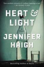 Heat and Light: A Novel