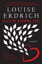 Tales of Burning Love: A Novel